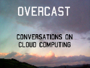 Overcast: Conversations on Cloud Computing