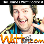 James Watt's Big  Podcast