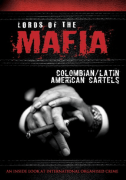 Lords of the Mafia: Colombian/Latin American Cartels