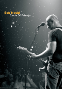 Bob Mould - Circle Of Friends - Live At The 9:30 Club