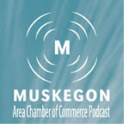 Muskegon Area Chamber of Commerce Podcast - MACC Cast