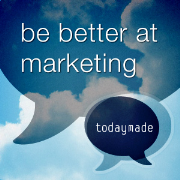 Be better at marketing podcast (audio)