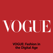 VOGUE: Fashion in the Digital Age