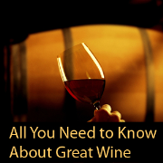 All You Need To Know About Great Wine