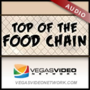 Top of the Food Chain (Vegas Video Network) - Audio
