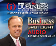 Business Spotlight Audio Podcast - Inside INdiana Business with Gerry Dick