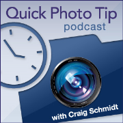 Quick Photo Tip Podcast - Photography Podcast with Craig Schmidt (Audio)
