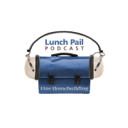 Fine Homebuilding Lunch Pail Podcast