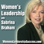 Womens Leadership, Women's Career Development, Business Executive Coaching Radio Podcast by Sabrina Braham MA CPC