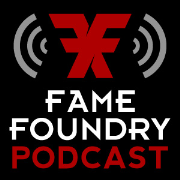 The Fame Foundry Podcast