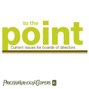 PricewaterhouseCoopers' To the point:  Current issues for boards of directors podcast series