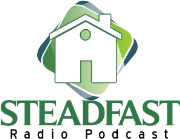 The Steadfast Radio Podcast