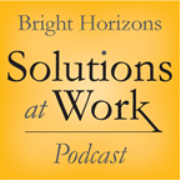 Bright Horizons Solutions at Work Podcast