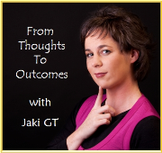 From Thoughts to Outcomes with Jaki GT