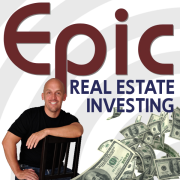 Epic Real Estate Investing | Financial Education in the Spirit of Robert Kiyosaki's Rich Dad Poor Dad and Gary Keller's Millionaire Real Estate Investor