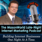 MasonWorld Late Night Internet Marketing » Podcast