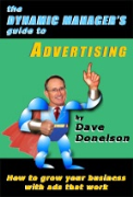 The Dynamic Manager's Guide To Advertising: How To Grow Your Business With Ads That Work - A free audiobook by Dave Donelson