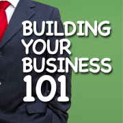 Building Your Business 101