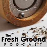 The Fresh Ground Podcast