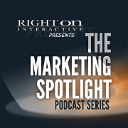 Right On Interactive Presents: The Marketing Spotlight Podcast