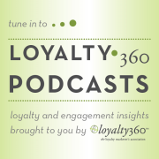 Loyalty 360 Podcasts