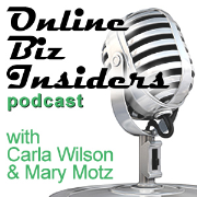 Online Biz Insiders podcast with Carla Wilson and Mary Motz