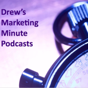 Drew's Marketing Minute Podcasts