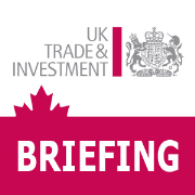 The UKTI Briefing - from UK Trade & Investment Canada