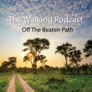 The Walking Podcast - Off The Beaten Path w/ Scott_Valentine