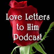 Love Letters to Him Podcast