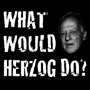 What Would Herzog Do?