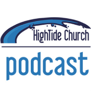 HighTide Church Podcast