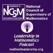 NCSM Leadership in Mathematics Podcast