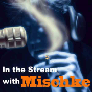 In the Stream with Mischke