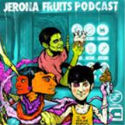 Jerona Fruits Podcast vol 18 - Plaster Cast
