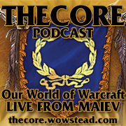TheCore Podcast - Our World of Warcraft