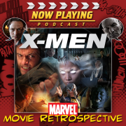 Now Playing Presents:  The X-Men Retrospective Series