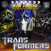 Now Playing Complete Transformers Movie Retrospective Series Feed