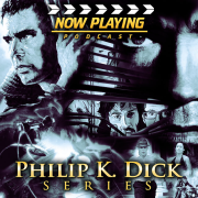 Now Playing Presents:  The Complete Philip K Dick Retrospective Series
