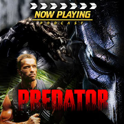 Now Playing Presents:  The Predator Movie Retrospective Series