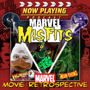 Now Playing Presents:  The Marvel Comic Book Movie Misfits Retrospective Series
