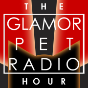 The Glamor Pet Radio Hour