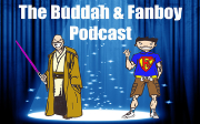 The Buddah and Fanboy Podcast