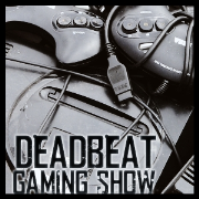 Deadbeat Gaming Show