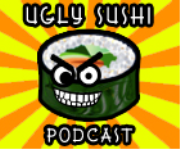 Ugly Sushi Podcast