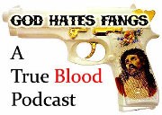 God Hates Fangs Podcast 31 - True Blood Tainted Love Comics