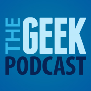 The Geek Podcast