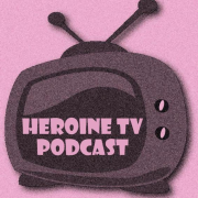 Heroine TV Podcast