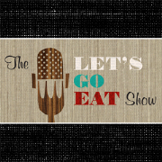 The Let's Go Eat Show
