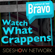 Watch What Crappens: A Podcast All 'Bout Bravo